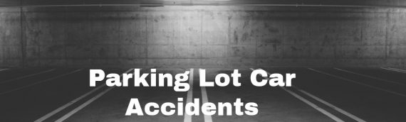Parking Lot Car Accidents – Los Angeles Personal Injury Lawyer